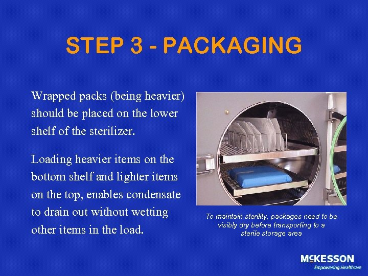 STEP 3 - PACKAGING Wrapped packs (being heavier) should be placed on the lower