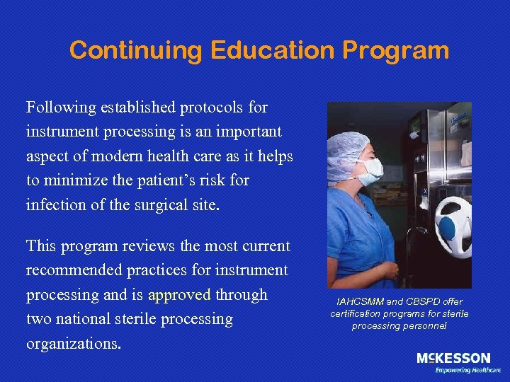 Continuing Education Program Following established protocols for instrument processing is an important aspect of