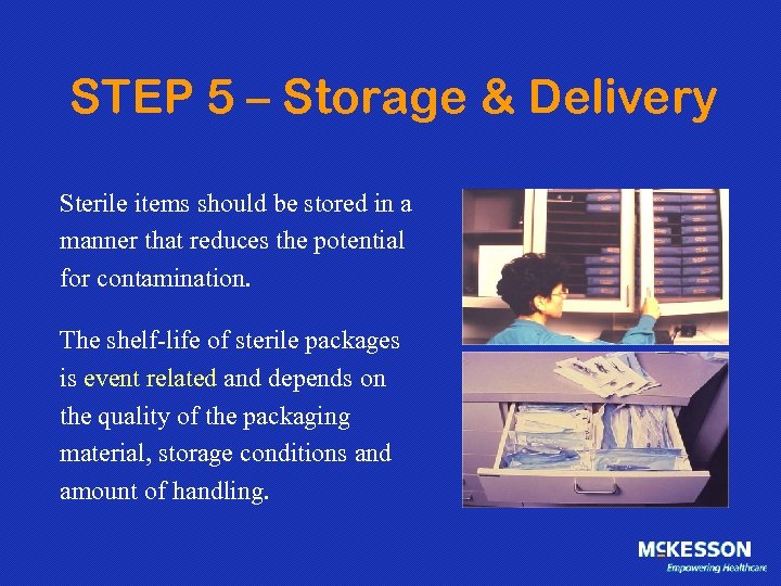 STEP 5 – Storage & Delivery Sterile items should be stored in a manner