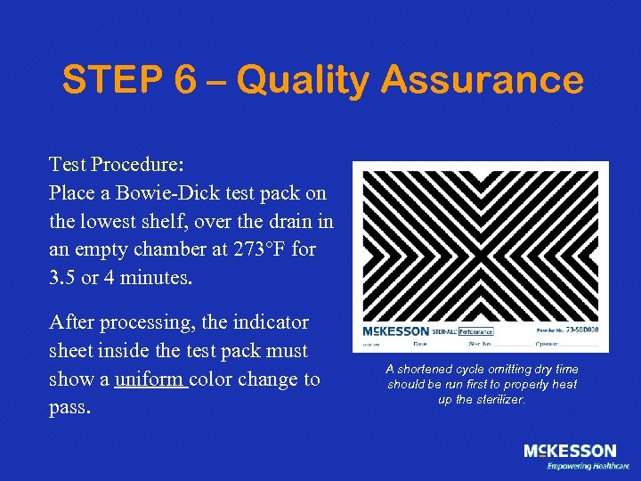 STEP 6 – Quality Assurance Test Procedure: Place a Bowie-Dick test pack on the