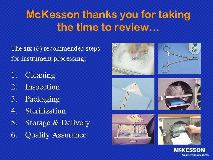 Mc. Kesson thanks you for taking the time to review… The six (6) recommended