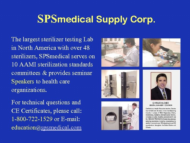SPSmedical Supply Corp. The largest sterilizer testing Lab in North America with over 48