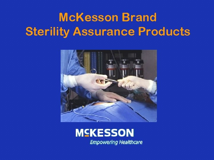 Mc. Kesson Brand Sterility Assurance Products