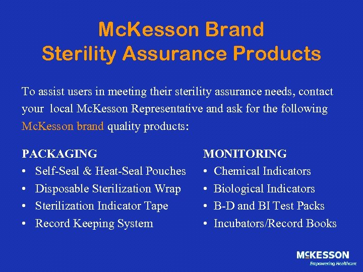 Mc. Kesson Brand Sterility Assurance Products To assist users in meeting their sterility assurance