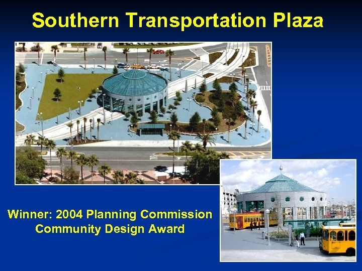 Southern Transportation Plaza Winner: 2004 Planning Commission Community Design Award