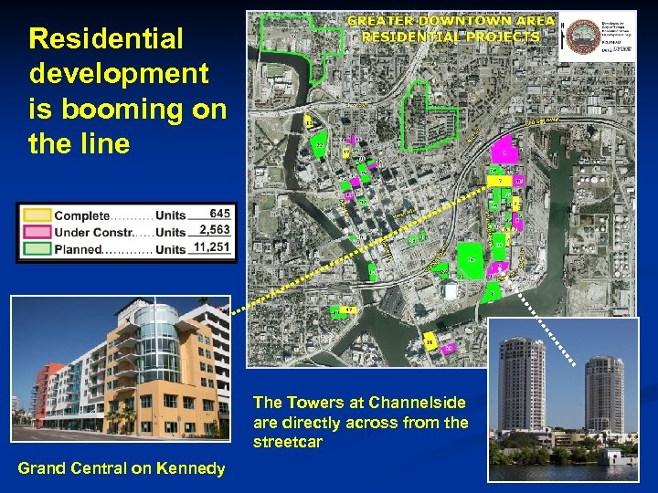 Residential development is booming on the line The Towers at Channelside are directly across