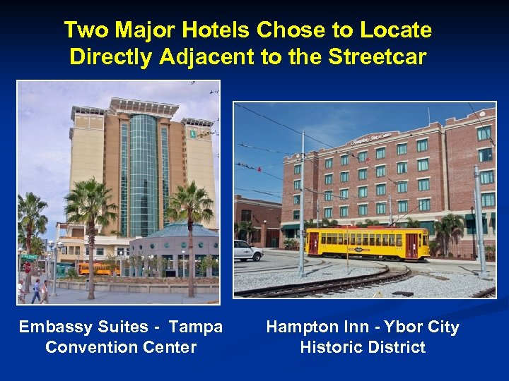 Two Major Hotels Chose to Locate Directly Adjacent to the Streetcar Embassy Suites -