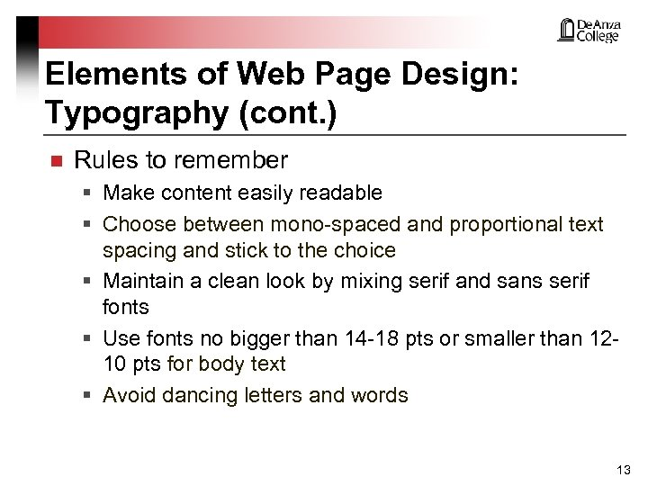 Elements of Web Page Design: Typography (cont. ) n Rules to remember § Make