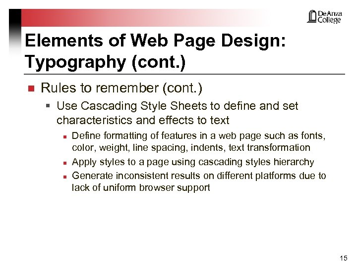 Elements of Web Page Design: Typography (cont. ) n Rules to remember (cont. )