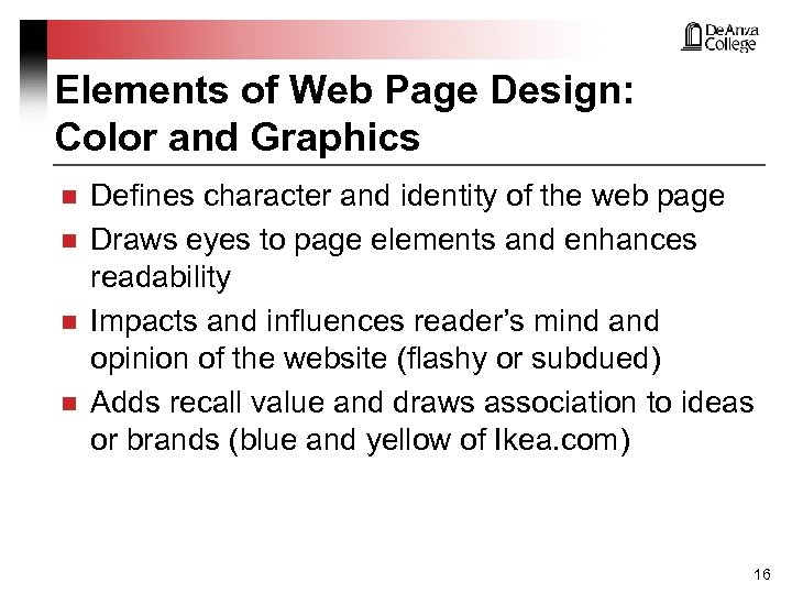 Elements of Web Page Design: Color and Graphics n n Defines character and identity
