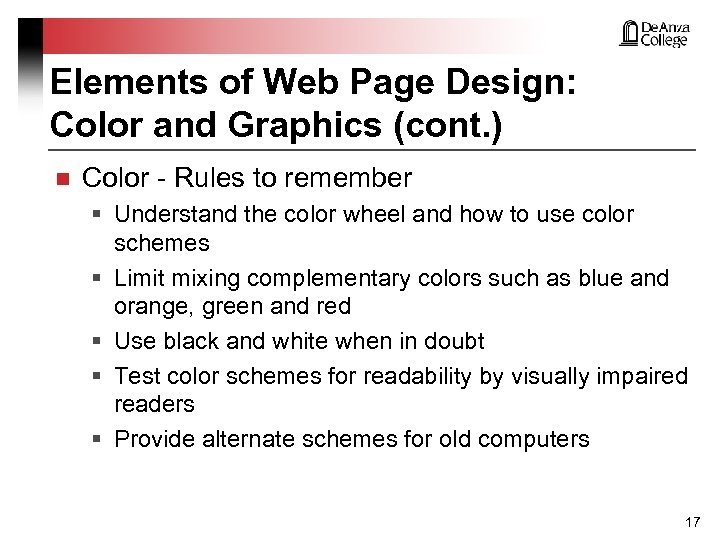 Elements of Web Page Design: Color and Graphics (cont. ) n Color - Rules