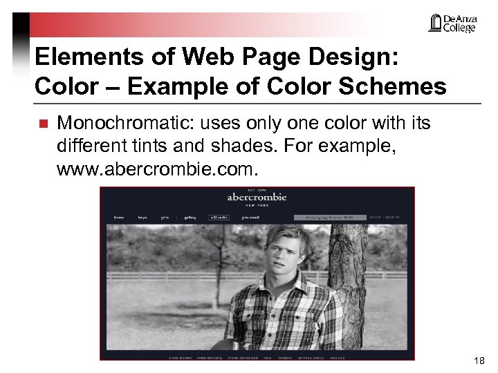 Elements of Web Page Design: Color – Example of Color Schemes n Monochromatic: uses