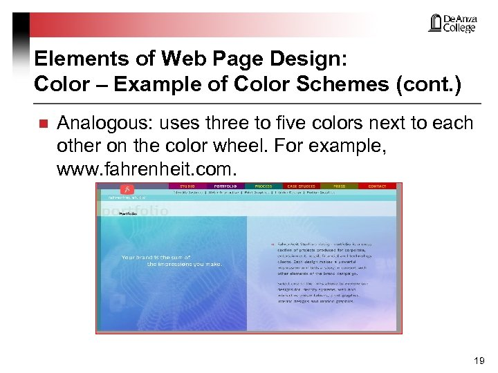 Elements of Web Page Design: Color – Example of Color Schemes (cont. ) n