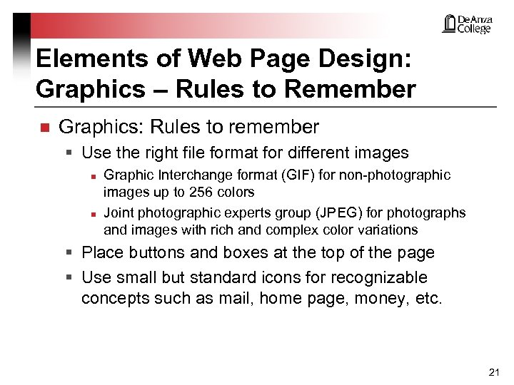 Elements of Web Page Design: Graphics – Rules to Remember n Graphics: Rules to
