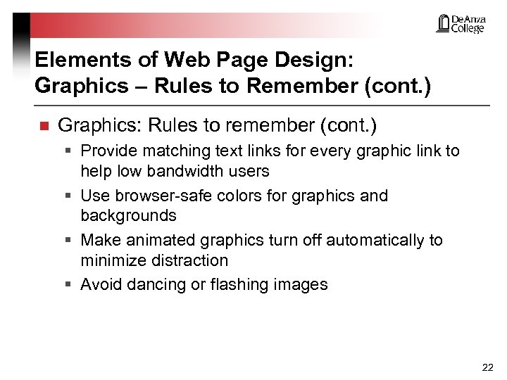 Elements of Web Page Design: Graphics – Rules to Remember (cont. ) n Graphics:
