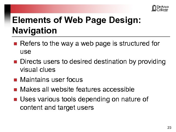Elements of Web Page Design: Navigation n n Refers to the way a web