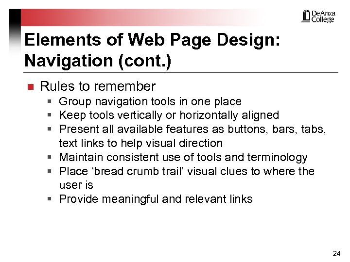Elements of Web Page Design: Navigation (cont. ) n Rules to remember § Group