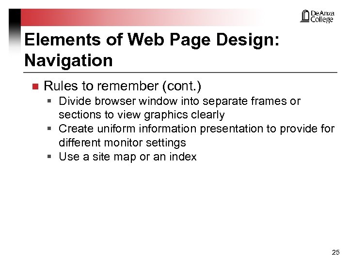 Elements of Web Page Design: Navigation n Rules to remember (cont. ) § Divide