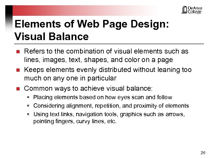 Elements of Web Page Design: Visual Balance n n n Refers to the combination