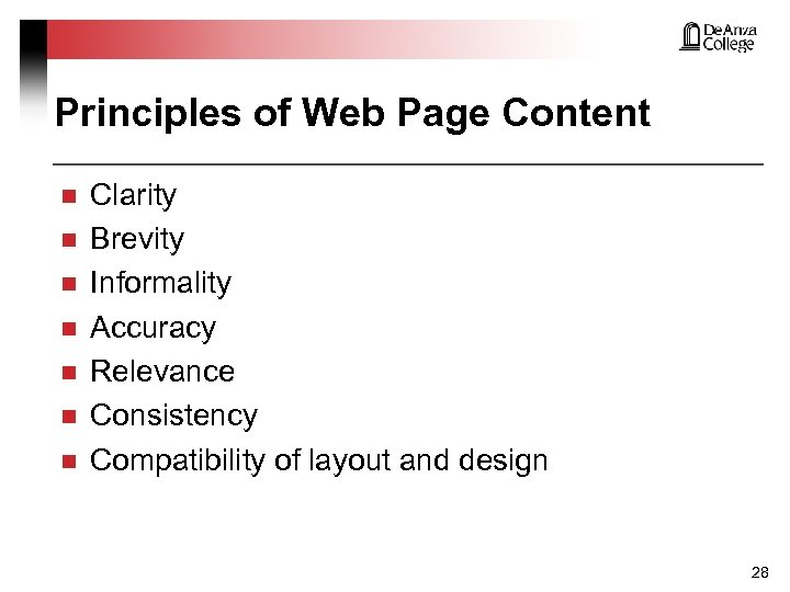 Principles of Web Page Content n n n n Clarity Brevity Informality Accuracy Relevance