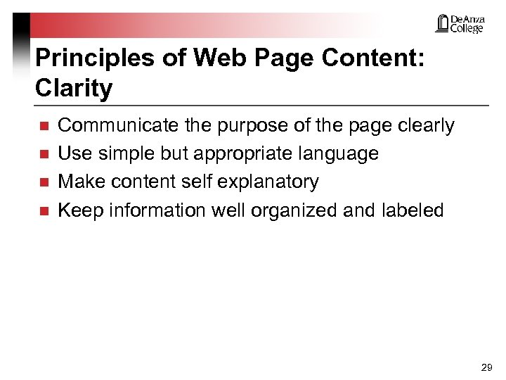 Principles of Web Page Content: Clarity n n Communicate the purpose of the page
