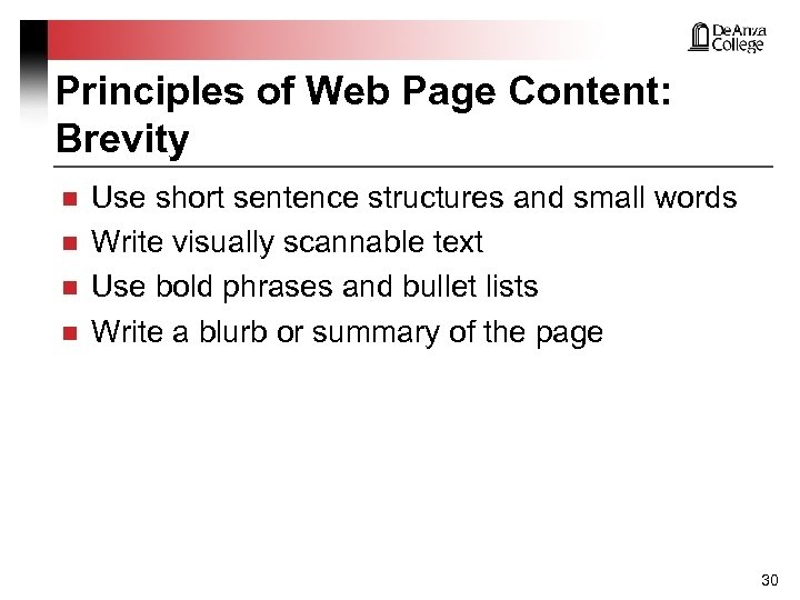 Principles of Web Page Content: Brevity n n Use short sentence structures and small