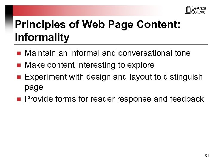 Principles of Web Page Content: Informality n n Maintain an informal and conversational tone