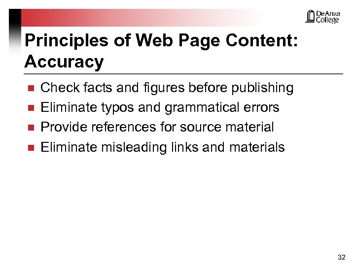 Principles of Web Page Content: Accuracy n n Check facts and figures before publishing