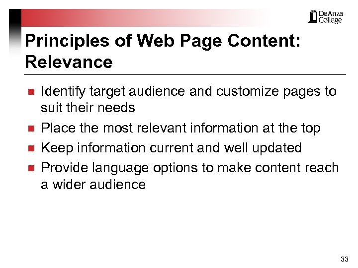 Principles of Web Page Content: Relevance n n Identify target audience and customize pages