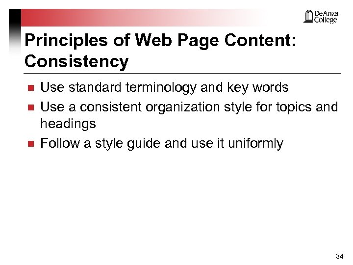 Principles of Web Page Content: Consistency n n n Use standard terminology and key