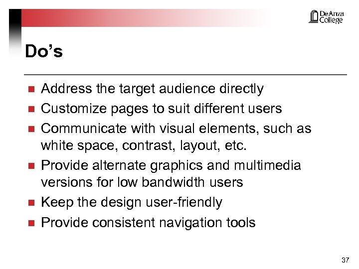 Do's n n n Address the target audience directly Customize pages to suit different