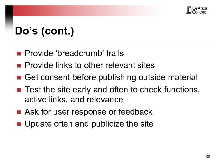 Do's (cont. ) n n n Provide 'breadcrumb' trails Provide links to other relevant