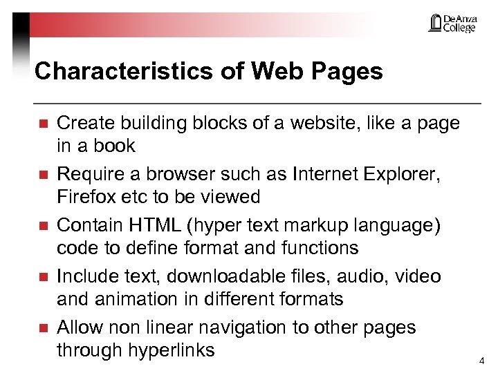 Characteristics of Web Pages n n n Create building blocks of a website, like