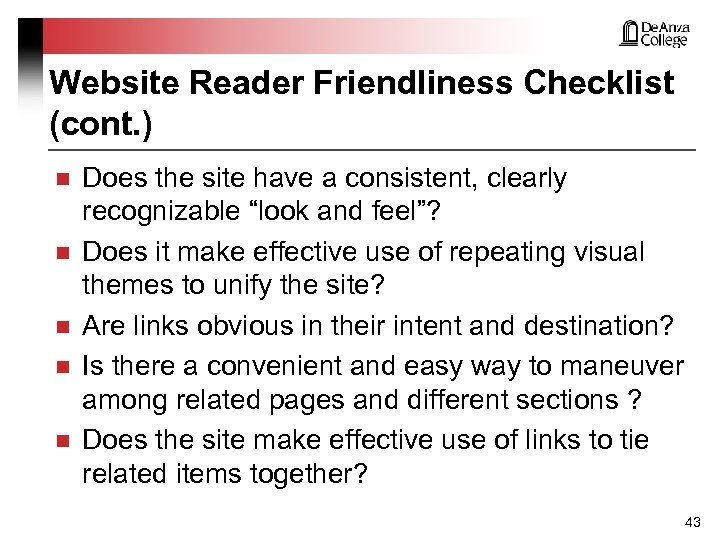Website Reader Friendliness Checklist (cont. ) n n n Does the site have a