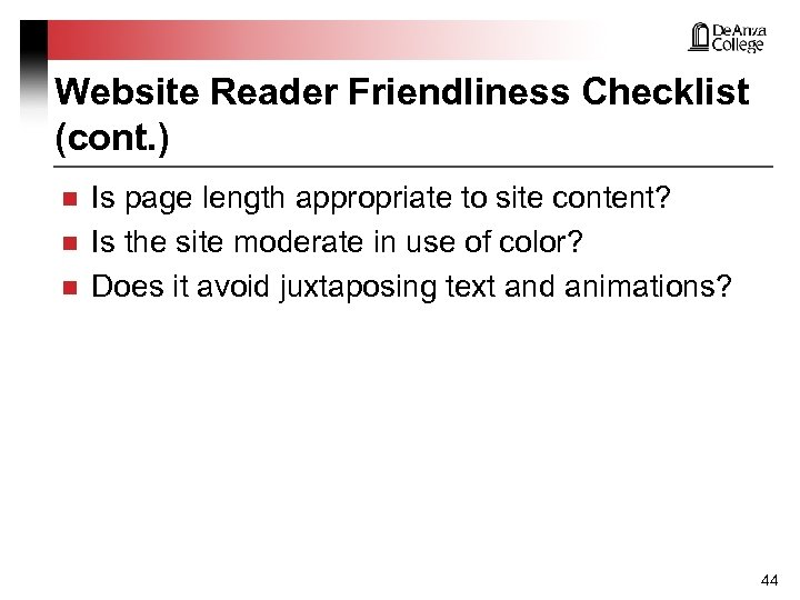 Website Reader Friendliness Checklist (cont. ) n n n Is page length appropriate to
