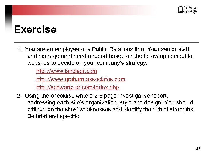 Exercise 1. You are an employee of a Public Relations firm. Your senior staff