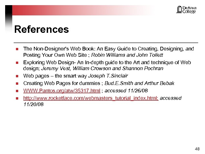 References n n n The Non-Designer's Web Book: An Easy Guide to Creating, Designing,