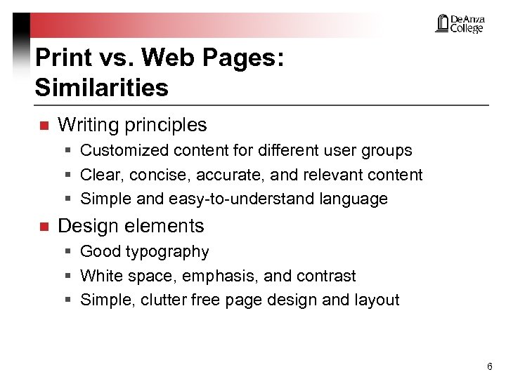 Print vs. Web Pages: Similarities n Writing principles § Customized content for different user