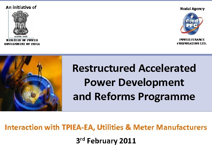 An initiative of Nodal Agency ministry of power Government of india power finance corporation