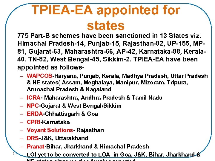 TPIEA-EA appointed for states 775 Part-B schemes have been sanctioned in 13 States viz.