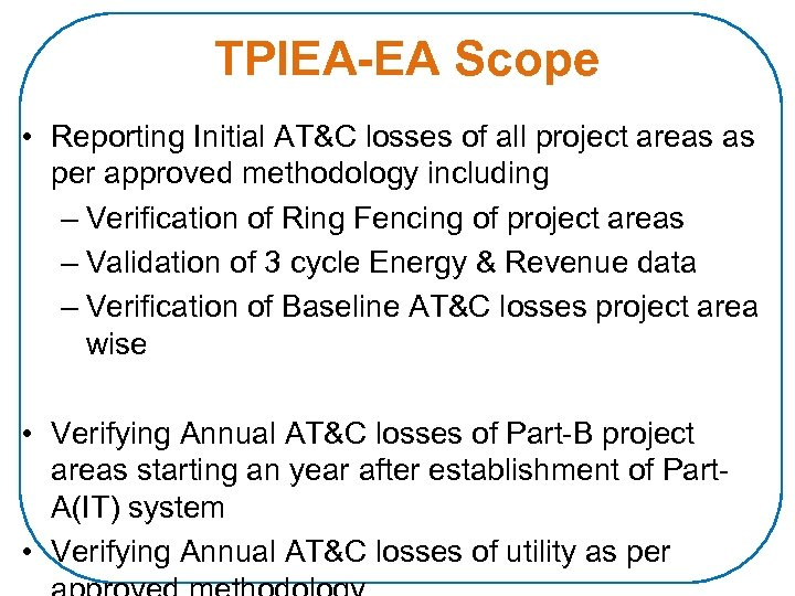 TPIEA-EA Scope • Reporting Initial AT&C losses of all project areas as per approved