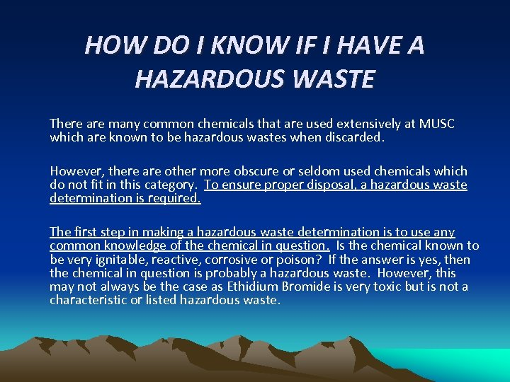 HOW DO I KNOW IF I HAVE A HAZARDOUS WASTE There are many common