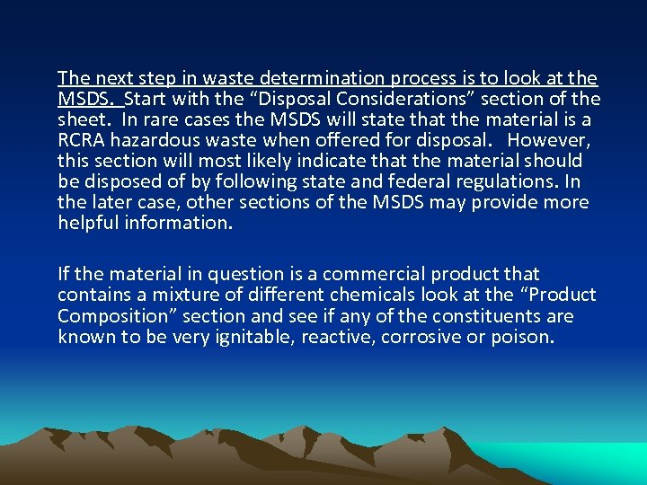 The next step in waste determination process is to look at the MSDS. Start