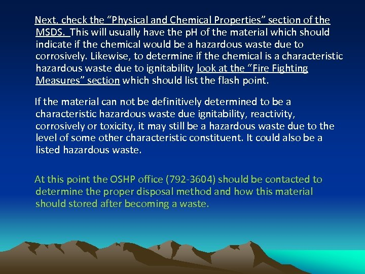"""Next, check the """"Physical and Chemical Properties"""" section of the MSDS. This will usually"""