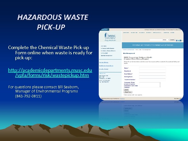 HAZARDOUS WASTE PICK-UP Complete the Chemical Waste Pick-up Form online when waste is ready