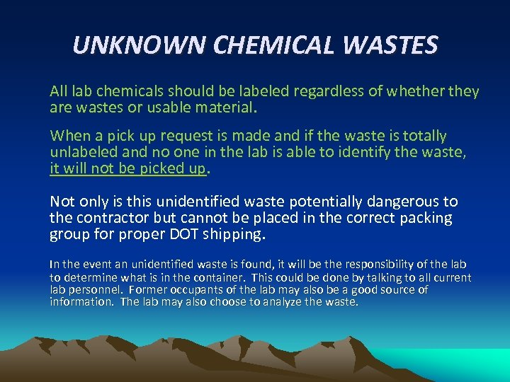 UNKNOWN CHEMICAL WASTES All lab chemicals should be labeled regardless of whether they are