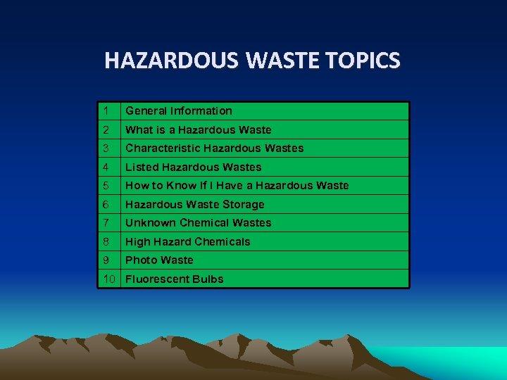 HAZARDOUS WASTE TOPICS 1 General Information 2 What is a Hazardous Waste 3 Characteristic