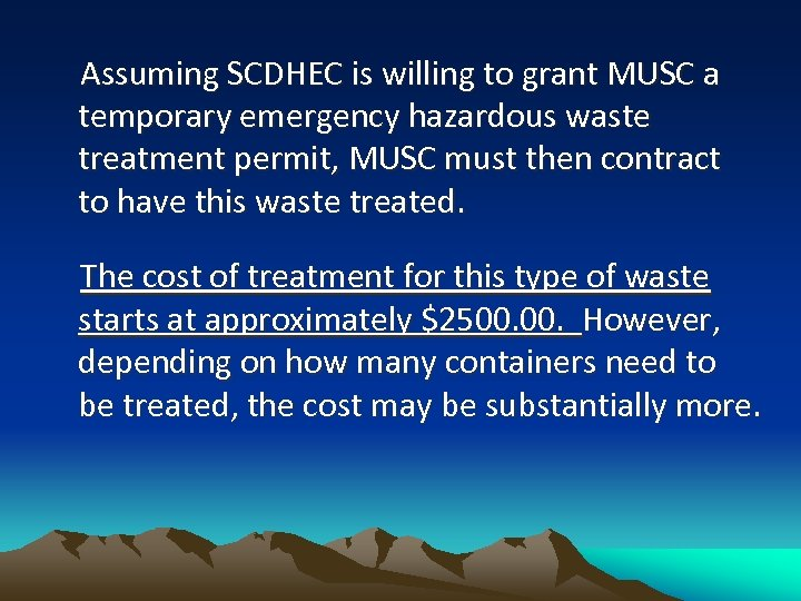 Assuming SCDHEC is willing to grant MUSC a temporary emergency hazardous waste treatment permit,