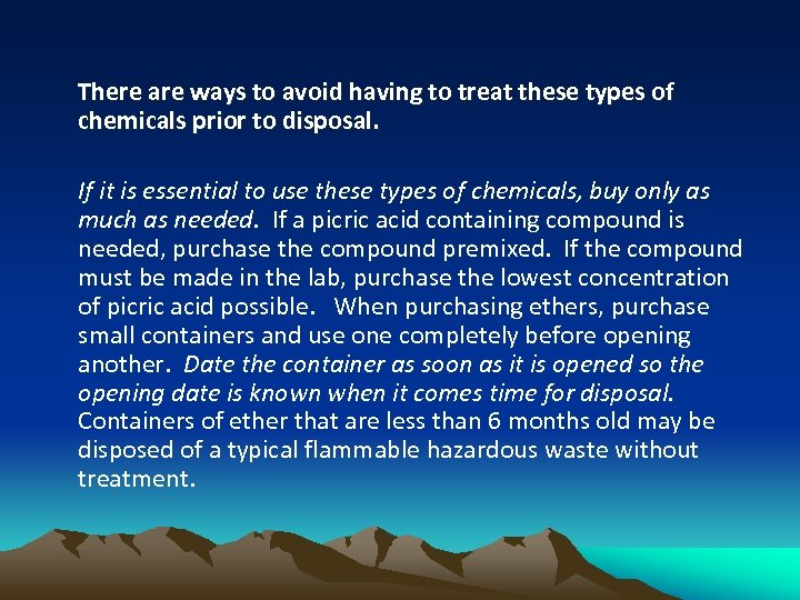 There are ways to avoid having to treat these types of chemicals prior to