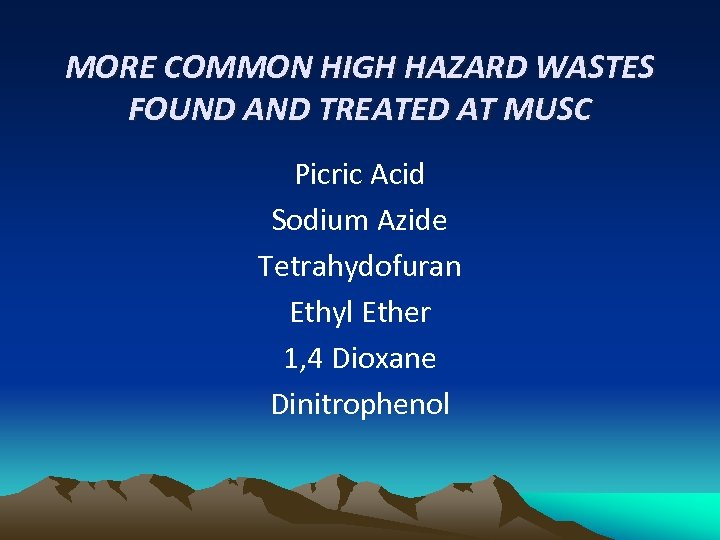 MORE COMMON HIGH HAZARD WASTES FOUND AND TREATED AT MUSC Picric Acid Sodium Azide